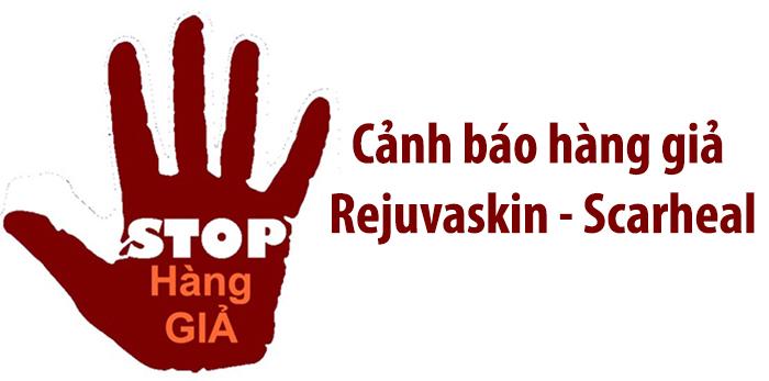 Cảnh báo: Hàng giả của Rejuvaskin - Scarheal